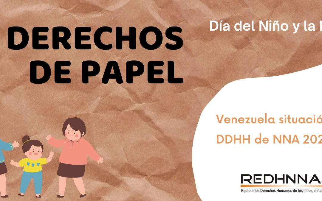 Derechos de Papel: Situación de derechos humanos de niños, niñas y adolescentes en Venezuela