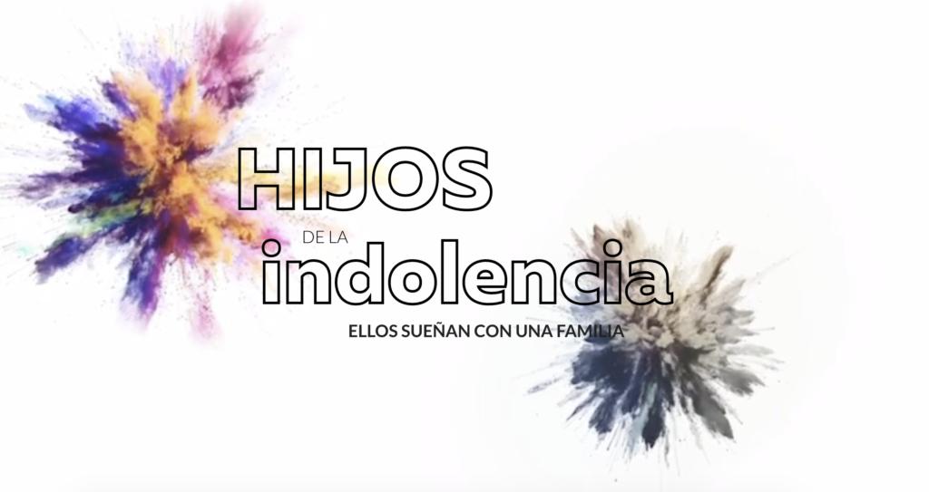 Hijos de la Indolencia: Ellos sueñan con una familia